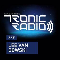 Tronic Podcast 239 with Lee Van Dowski