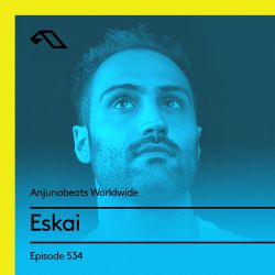 Anjunabeats Worldwide 534 with Eskai