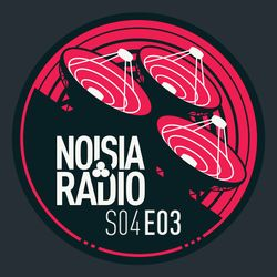 Noisia Radio S04E03
