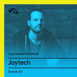 Anjunabeats Worldwide 521 with Jaytech