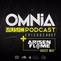 Omnia Music Podcast #057 / Incl. Arisen Flame Guestmix (23-08-2017)