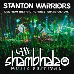 Stanton Warriors Podcast #049 : Live from the Fractal Forest Shambhala 2017