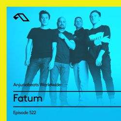 Anjunabeats Worldwide 522 with Fatum