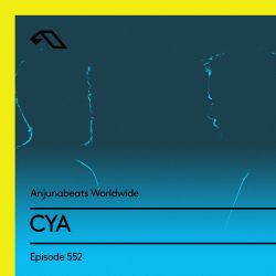 Anjunabeats Worldwide 552 With CYA