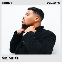 Groove Podcast 114 - Mr. Mitch