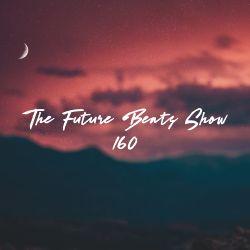 The Future Beats Show 160