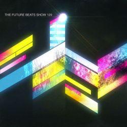 The Future Beats Show 129