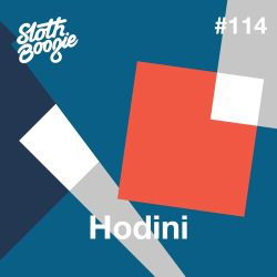 SlothBoogie Guestmix #114 - Hodini