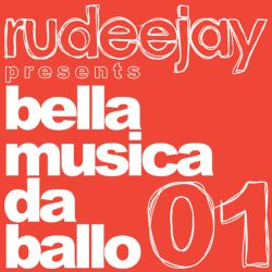 "Rudeejay presents ""bella musica da ballo 01"""