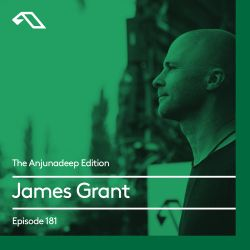 The Anjunadeep Edition 181 with James Grant