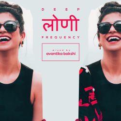 Deep Loni Frequency w/ Avantika Bakshi