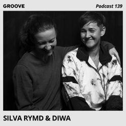 Groove Podcast 139 - Silva Rymd & Diwa