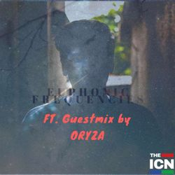 Euphonic Frequenices Episode 20 FT. Guestmix by ORYZA