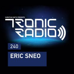 Tronic Podcast 240 with Eric Sneo