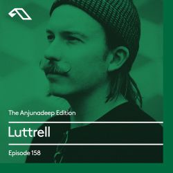 The Anjunadeep Edition 158 with Luttrell
