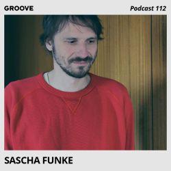 Groove Podcast 112 - Sascha Funke