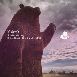 YokoO - Robot Heart - Burning Man 2016