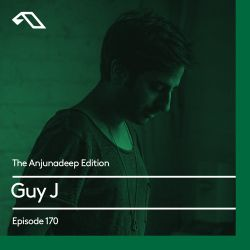 The Anjunadeep Edition 170 with Guy J