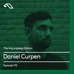 The Anjunadeep Edition 172 with Daniel Curpen