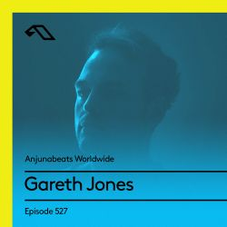 Anjunabeats Worldwide 527 with Gareth Jones