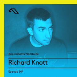 Anjunabeats Worldwide 547 with Richard Knott
