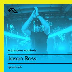 Anjunabeats Worldwide 526 with Jason Ross