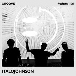 Groove Podcast 126 - ItaloJohnson