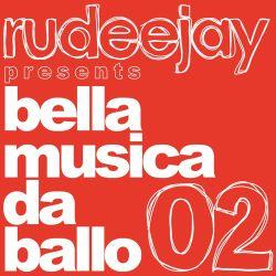 "Rudeejay presents ""bella musica da ballo 02"""