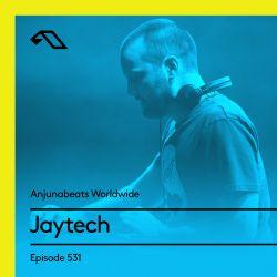 Anjunabeats Worldwide 531 with Jaytech