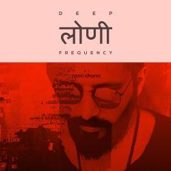 Deep Loni Frequency w/ Rami Chami
