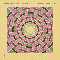 Métron Mixtape - 036 - Piper Street Sound