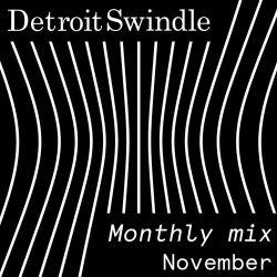 Detroit Swindle | November Mix - TRACKLIST ADDED