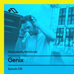 Anjunabeats Worldwide 530 with Genix