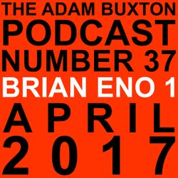 EP.37 - BRIAN ENO PART ONE