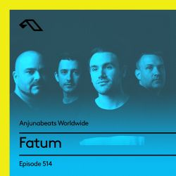 Anjunabeats Worldwide 514 with Fatum