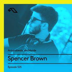 Anjunabeats Worldwide 525 with Spencer Brown (Live from Anjunabeats in Miami at The Raleigh)