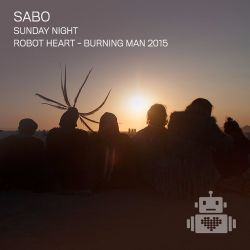 Sabo - Robot Heart - Burning Man 2015