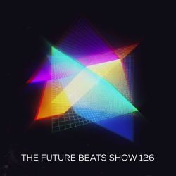 The Future Beats Show 126