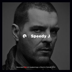 Speedy J - Awakenings x Electric Deluxe 2014
