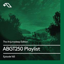 The Anjunadeep Edition 165: ABGT250 Playlist