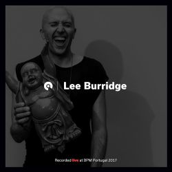 Lee Burridge - BPM Portugal 2017 (BE-AT.TV)