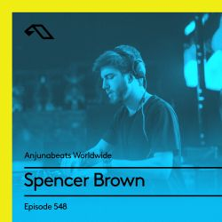 Anjunabeats Worldwide 548 with Spencer Brown Live at ABGT250 pre-party @ Foundation, Seattle