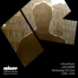 Critical Sound No.43 | VROMM | Rinse FM | 07.06.17