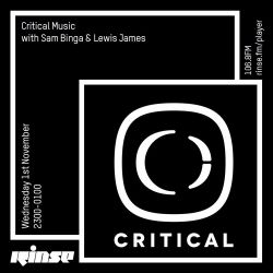 Critical Sound no.48 | Sam Binga & Lewis James | Rinse FM | 01.11.17