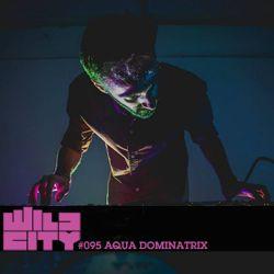 Wild City #095 - Aqua Dominatrix