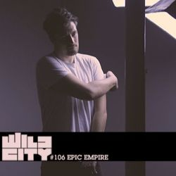 Wild City #106 - Epic Empire