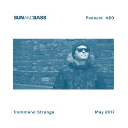 SUNANDBASS Podcast #60 - Command Strange