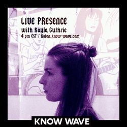 Live Presence w Kayla Guthrie - July 31st, 2017