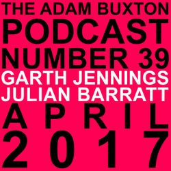 EP.39 - JULIAN BARRATT & GARTH JENNINGS