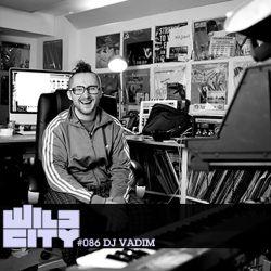 Wild City #086 - DJ Vadim
